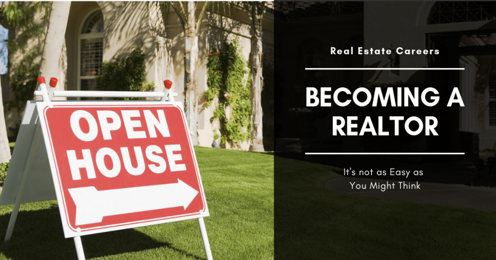 Becoming a Realtor is not as Easy as You Might Think